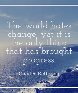 The-world-hates-change-yet-it-is-the-only-thing-that-has-brought-progress.